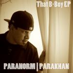 Paranorm | Parakhan - That B-Boy EP (Digital EP)