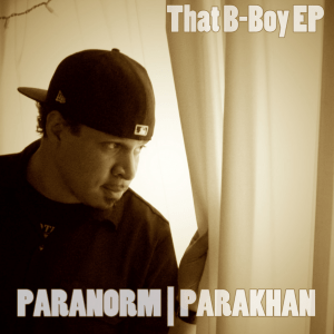 Paranorm | Parakhan - That B​-​Boy EP (Digital EP)